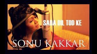 Sada Dil Tod Ke | Sonu Kakkar