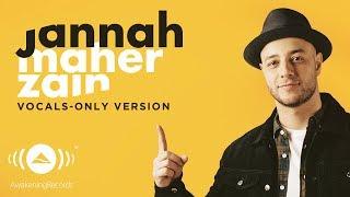 Maher Zain - Jannah (English) | ماهر زين | (Vocals Only - بدون موسيقى) | Official Lyric Video
