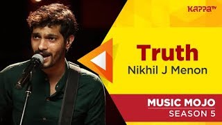 Truth - Nikhil J Menon - Music Mojo Season 5 - Kappa TV