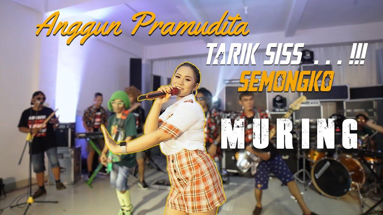 Tarik Sis !! Anggun Pramudita - Muring ( ANEKA SAFARI)