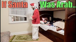 IF SANTA CLAUS WAS ARAB...