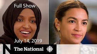 National for July 14, 2019 Trump's 'racist' tweet, Chinese researcher removed, Apollo 11 anniversary