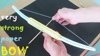 How to make a very Strong paper Bow   Toy Weapons