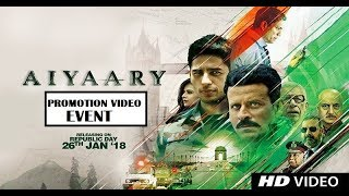 Aiyaary (ऐयारी)  2018 Bollywood Latest Movie Promotion Event Video - Sidharth Malhotra, Manoj, Rakul