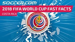 Costa Rica - 2018 FIFA World Cup Fast Facts