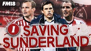 SAVING SUNDERLAND #1 - Football Manager 2018