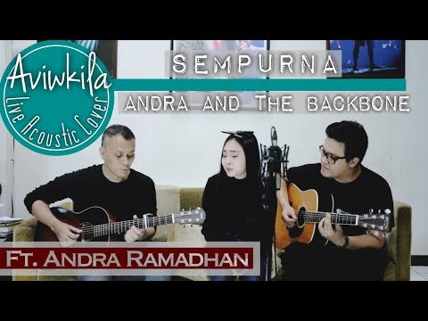 Andra And The Backbone - Sempurna  (Aviwkila ft. Andra Ramadhan)