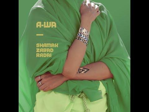 A-WA - Shamak Zabad Radai (official audio)