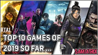 Top 10 Games of 2019 So Far... | PC, Xbox, PS4