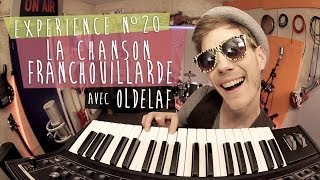 Expérience n°20 - La chanson franchouillarde (avec Oldelaf)
