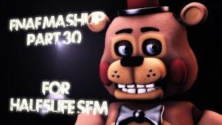 [SFM FNAF] FNAF Mashup Part 30 for half5life SFM