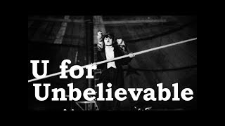 Charlie Chaplin ABCs - U for Unbelievable