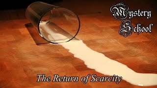 Mystery School Lesson 82: The Return of Scarcity