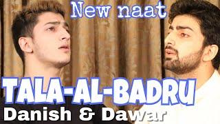 TALA AL BADRU ALAYNA   Danish F Dar   Dawar Farooq   New Naat   Best Naat   2018