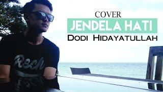 Dodi Hidayatullah - Jendela Hati (Cover SAUJANA)
