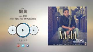 New Hindi Songs 2016 || NA JA || REVEL || HD AUDIO || Hindi Songs 2016