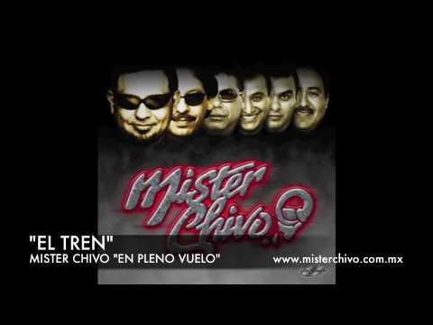 Mister Chivo El Tren