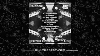 B-Rock - Gangsta Story | Popping Beatape 2016