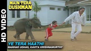 Ye Tera Haathi - Main Tera Dushman | Manhar Udhas, Kavita Krishnamurthy | Jackie Shroff