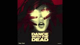 DANCE WITH THE DEAD - Eye of the Storm