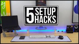 5 Setup Hacks! (#5)