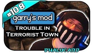 Garry's Mod Trouble in Terrorist Town #108 - AUS DEM WEG! - Deutsch German