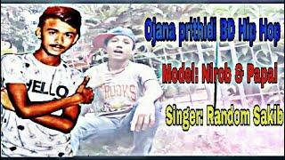 Ojana Prithibi (Bd Hip Hop) || Model nirob & papai || singer Random sakib||