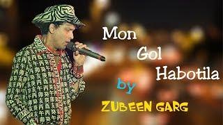 Mon Gol Habotila By Zubeen Garg | type Lyrics | Full HD 1080p resolution |