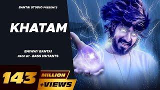 EMIWAY BANTAI-KHATAM (OFFICIAL MUSIC VIDEO)
