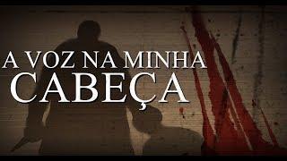 CREEPYPASTA #38 - A VOZ NA MINHA CABEÇA