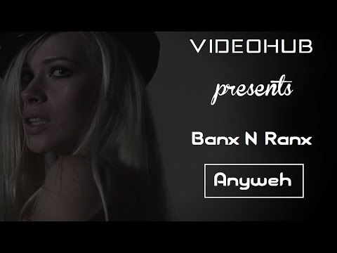 Download Banx & Ranx x Konshens - Anyweh (VideoHUB) free