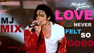 Michael Jackson Love Never Felt So Good [ReMix#] (dub edit) HD