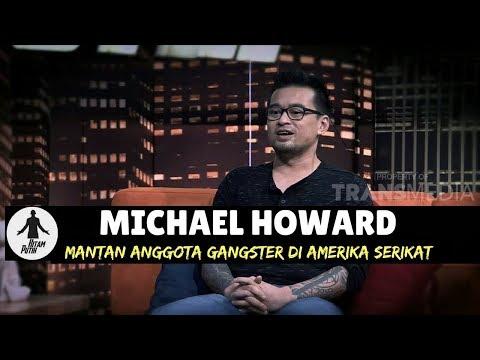 MICHAEL HOWARD, MANTAN ANGGOTA GANGSTER DI USA | HITAM PUTIH  (020218) 1-4