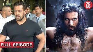 Salman –Katrina Return After Completing 'TZH' | Ranveer Gives Multiple Take For A Scene & More