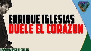 Enrique Iglesias - DUELE EL CORAZON ft. Wisin (English lyrics translation)