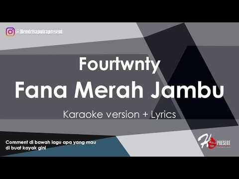 FANA MERAH JAMBU Fourtwenty KARAOKE + LIRIK ( AKUSTIK VERSION )