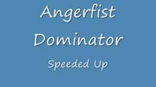 Angerfist Dominator Speeded Up
