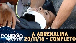 Conexão Repórter (20/11/16) - A Adrenalina - Completo