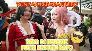 Puncak Lebaran Wibu - Kaya Di Reverie Putri & Ratu Ngumpul - Ennichisai D2
