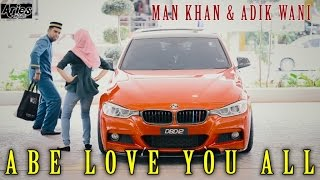 Man Khan & Adik Wani - Abe Love U All (Official Music Video with Lyric)