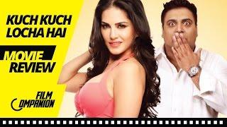 Kuch Kuch Locha Hai | Movie Review | Anupama Chopra