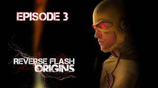 Reverse Flash: Origins Episode 3