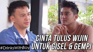 Wijaya Saputra cerita EXCLUSIVE! Gisel & Wijin   #DrinksWithBoy Eps. 3