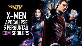 X-Men: Apocalipse - 5 perguntas COM Spoilers   OmeleTV