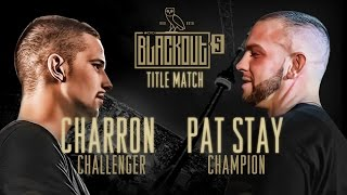 KOTD - Rap Battle - Pat Stay vs Charron (Title Match) | #Blackout5