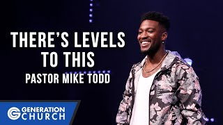 There's Levels to This   Pastor Mike Todd