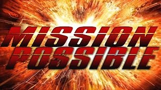 MISSION: POSSIBLE Official Trailer #1