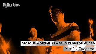 My Four Months as a Private Prison Guard: Part Six