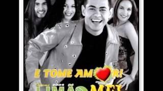 LIMÃO COM MEL  - TOME AMOR - CD COMPLETO - 2004  - soforrofm.com.br