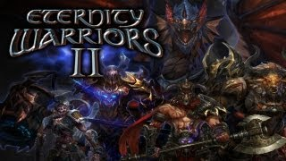 Eternity Warriors 2 - Universal - HD Gameplay Trailer